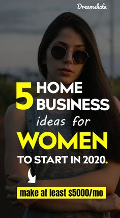 5 home business ideas for women to start in 2020. #ownbusinessideas #sidebusinessideas #workfromhomejobs #workathomejobs #sidehustles #quityourjob #dreamshala #onlinebusinessideas