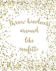 Throw Kindness Around Like Confetti Print / Gold by MadKittyMedia