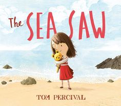 The SEA SAW by Tom Percival Leo Lionni, Quentin Blake, Moving Text, Feelings Book, Small Scarf, Special Pictures, Collage Artwork, Living On The Edge, Mighty Ape