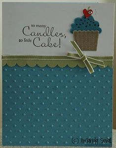 By Amanda Sevall. Quick birthday card if you have the cupcake die. Pop up the cupcake. Bottom panel dry embossed with Swiss Dots folder. Scalloped border punch used for green layer. Ribbon & sentiment added.