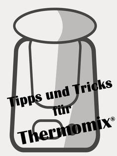 Teigreste entfernen, Unterschiede TM31 zu TM5,Wiegen mit dem Thermomix, Gläser sterililsieren, Tipps und Tricks Thermomix: