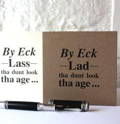 'Tha Dunt Look Tha Age' Birthday Card