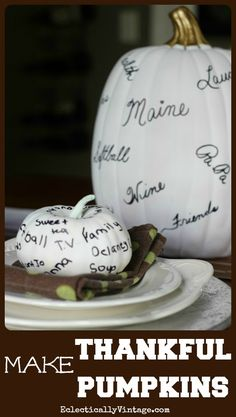 Start a Thanksgiving Tradition - How to Make Thankful Pumpkins ecelcticallyvintage.com