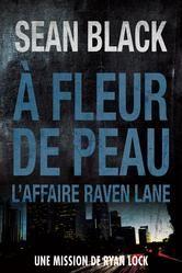 À fleur de peau - L'affaire Raven Lane ebook by Sean Black