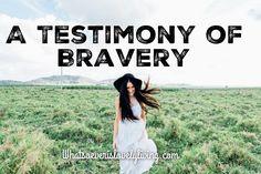 Bravely Be You: A Testimony of Bravery