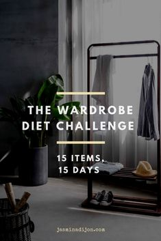 The Wardrobe Diet Challenge - Jasmina Dijon Capsule Wardrobe, Wardrobe Rack, Wardrobe Ideas, Funny Questions, Diet Challenge, Minimalist Lifestyle, Organizing Your Home, Transformation Body, Simple Living