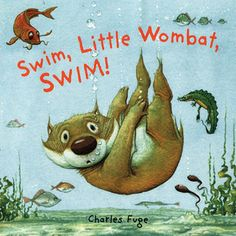 Booktopia has Swim, Little Wombat, Swim! by Charles Fuge. Buy a discounted Hardcover of Swim, Little Wombat, Swim! online from Australia's leading online bookstore. Illustrations, Children's Book Illustration, Books Australia, Australian Authors, Thing 1, Dream Book, New Friendship, Cute Stories, Australian Animals