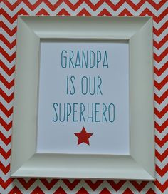Grandpa Is Our Superhero FREE Printable from Tatertots and Jello