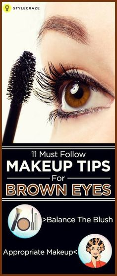 Brown colored eyes are common with over 55% of the world's population having this eye color. Thankfully, a number of eye looks turn out well on brown eyes. But, many people are unaware of the different ways by which you can draw attention to your brown eyes. Here are 11 must follow makeup tips for brown eyes. Read on!
