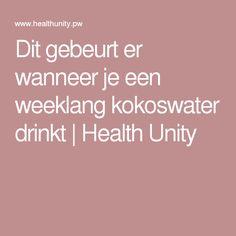 Dit gebeurt er wanneer je een weeklang kokoswater drinkt | Health Unity
