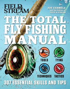 From the same team that brought you the Total Fishing Manual , comes the book fly fishing fanatics have been waiting for: The Total Fly Fishing Manual: 307 Tips and Tricks from Expert Anglers . The To