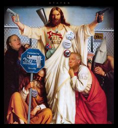 The TeaPublican Jesus. All guns, no healthcare, don't help the poor, take away school lunch programs for the needy children and food for seniors. Corporations are 'their' people who pay no taxes and take jobs overseas while getting billions in tax breaks. JESUS.