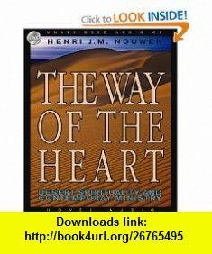 The Way of the Heart Desert Spirituality and Contemporary Ministry (9781596445192) Henri Nouwen, Robertson Dean , ISBN-10: 159644519X  , ISBN-13: 978-1596445192 ,  , tutorials , pdf , ebook , torrent , downloads , rapidshare , filesonic , hotfile , megaupload , fileserve