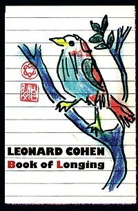 Leonard Cohen wrote the poems in Book of Longing—his first book of poetry in more than twenty years—during his five-year stay at a Zen monastery on Southern California's Mount Baldy, and in Los Angeles, Montreal, and Mumbai. This dazzling collection is enhanced by the author's playful and provocative drawings, which interact in exciting, unexpected ways on the page with poetry that is timeless, meditative, and often darkly humorous.