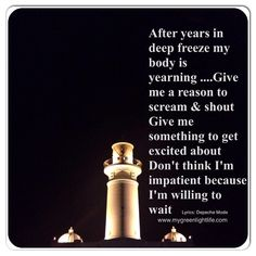 Set me free, Remotivate me Set me burning, After years in deep freeze, My  body is yearning, For a new lease on life, ...