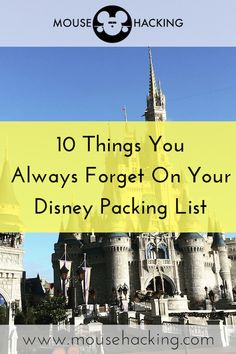 Not another Disney packing list! We break down the 10 items you need, but don't have or always seem to forget. If you don't have 'em, grab 'em, and be sure not to leave them at home this time!