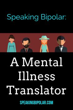 What you say to someone with Bipolar Disorder isn't always what they hear. Find useful tips to cope, and get a glimpse inside their mind with a sometimes humorous tale told from a patient's perspective. Good Mental Health, Mental Health Awareness, Overcoming Depression, Anxiety Panic Attacks, Successful Relationships, Family Support, Health Talk, Borderline Personality Disorder, Bipolar Disorder