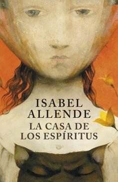 The House of Spirits. Magic realism from Isabel Allende. East of Eden meets 100 Years of Solitude, but with girls. Book Cover Art, Book Art, Book Covers, Isabel Allende Books, Books To Read, My Books, Magic Realism, Book Writer, Film Music Books