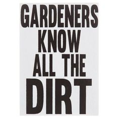Gardeners Know All The Dirt MDF Block