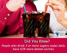 People who drink 3 or more #SugarySodas daily have 62% more #DentalCavities