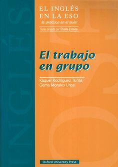 El trabajo en grupo / Raquel Rodríguez Tuñas, Gema Morales Urgel