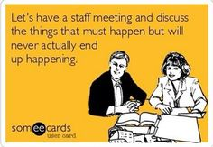 Sound like a meeting you've been to? :-)