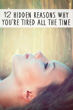 12 Hidden Reasons Why You're Tired All the Time ~ http://healthpositiveinfo.com/12-hidden-reasons-why-youre-tired-all-the-time.html