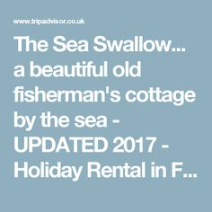The Sea Swallow... a beautiful old fisherman's cottage by the sea - UPDATED 2017 - Holiday Rental in Fowey - TripAdvisor