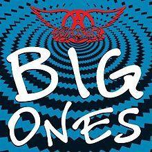 Big Ones album, by Aerosmith - love the whole album