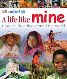 A Life Like Mine: How Children Live Around the World by DK Publishing http://www.amazon.com/dp/0756618037/ref=cm_sw_r_pi_dp_L79xvb12EZSEZ