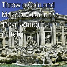 I can tick this one off my bucket list. Been there, made a wish and threw my coin into the fountain!