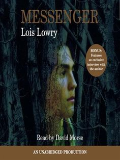 Messenger The Giver Quartet, Book 3 by Lois Lowry      David Morse