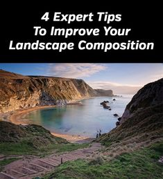 4 Expert Tips To Improve Your Landscape Composition