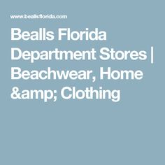 Bealls Florida Department Stores | Beachwear, Home & Clothing