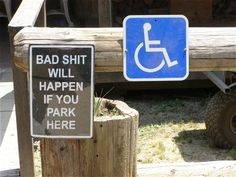 Funny handicap sign - shouldn't have laughed, but I did!! I think being able to legally park in these spaces grants me the right! ;)