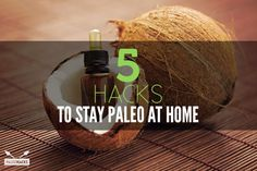 5 Hacks to Stay Paleo at Home