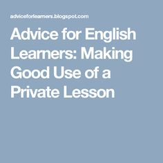 Advice for English Learners: Making Good Use of a Private Lesson