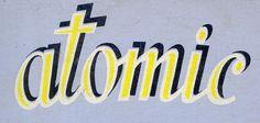 "nice retro type effect on the word ""atomic"" Typography Logo, Graphic Design Typography, Graphic Art, Retro Design, 1950s Design, Modern Design, Types Of Lettering, Word Up, Retro Art"