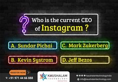 Kaushalam Technology Question: WHO is the current CEO of ? Comment Your Answer and Share with your Friends. Kevin Systrom, Website Software, Facebook Sign Up, Digital Marketing, Promotion, Wordpress, Internet, India, Technology