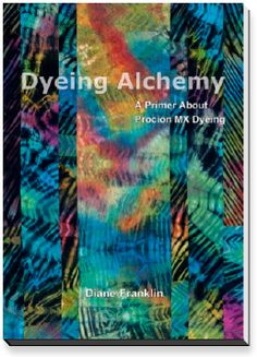 Dyeing Alchemy with Diane Franklin - Fiber Art Now Mixing Primary Colors, Color Mixing, Fabric Dyeing Techniques, Book Crafts, Craft Books, Fabric Manipulation, Textile Artists, How To Dye Fabric, Fabric Painting