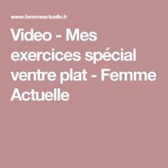 Video - Mes exercices spécial ventre plat - Femme Actuelle