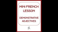 French Demonstrative Adjectives - Mini French Lesson