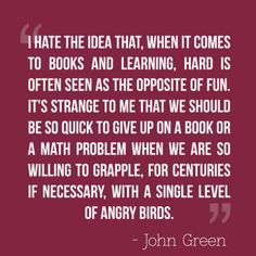 ~ John Green, author of The Fault In Our Stars.