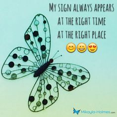 Your sign is everywhere, when you Get in Sync #getinsync #mikayla #butterfly #yoursign  www.mikayla-holmes.com  Follow me for #inspirationalquotes #motivate #affirmations #success #positive #takeaction #believe #lawofattraction #inspiration #love #gratitude