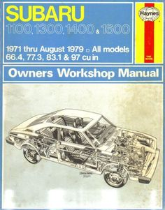 HAYNES SUBARU 1100, 1300, 1400, 1600 OWNERS WORKSHOP MANUAL, NO. 237 : '71 THRU '79: Haynes Automotive Repair Manual: Amazon.com: Books