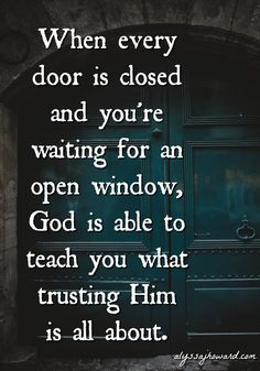 What often looks like a closed door is simply God's way of getting us where we need to be to accomplish all He has for our lives. This may be difficult to hear when a closed door comes as a shock or is painful in some way, but trust me when I say that God is always working things together for our good.