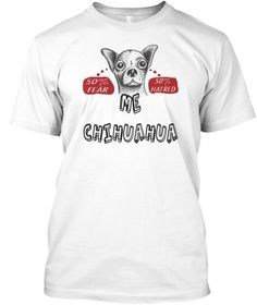 50% Fear 50% Hatred Me Chihuahua White T-Shirt Front