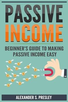 Passive Income: Beginner's Guide to Making Passive Income Easy (Affiliate Market. - Make Money Online Business Money, Online Business, Business Tips, Beginner Books, Business And Economics, Free Training, Earn Money Online, Passive Income, Way To Make Money