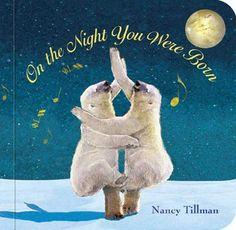 On the Night You Were Born by Nancy Tillman