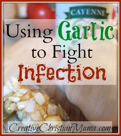 Fight Off Infections With Garlic